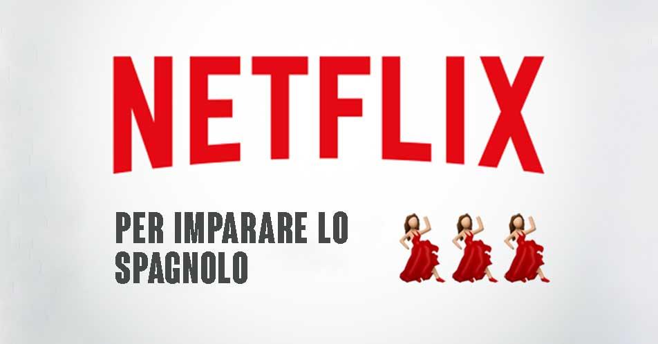 5 serie tv su Netflix ideali per imparare lo spagnolo
